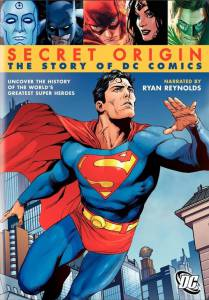 Secret Origin: The Story of DC Comics (видео) / Secret Origin: The Story of DC Comics (видео)