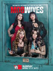 Жены гангстеров (сериал 2011 – ...) / Mob Wives