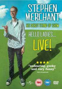 Stephen Merchant: Hello Ladies... Live! (видео) / Stephen Merchant: Hello Ladies... Live! (видео)