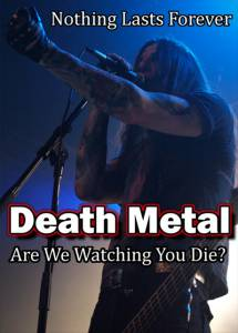 Death Metal: Ты гибнешь у нас на глазах? / Death Metal: Are We Watching You Die?