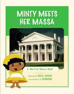 Minty Meets Her Massa: A «My First Slavery Book» (2015)