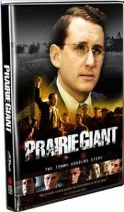 История Томми Дугласа (мини-сериал) / Prairie Giant: The Tommy Douglas Story
