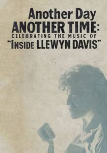 Another Day, Another Time: Celebrating the Music of Inside Llewyn Davis (ТВ) смотреть онлайн