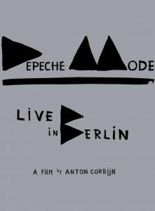 Depeche Mode: Концерт в Берлине (видео) / Depeche Mode: Live in Berlin
