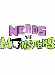 Nerds and Monsters (сериал 2013 – ...) / Nerds and Monsters (сериал 2013 – ...)