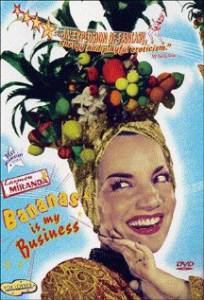 Кармен Миранда: Бананы – мой бизнес / Carmen Miranda: Bananas Is My Business