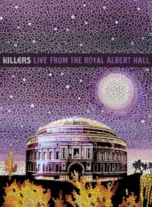 The Killers: Live from the Royal Albert Hall (видео) (2009)