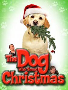 The Dog Who Saved Christmas (ТВ) / The Dog Who Saved Christmas (ТВ)